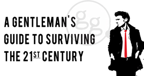 A Gentleman&#039;s Guide to Surviving the 21st Century